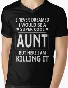 I Never Dreamed I Would Be A Super Cool Aunt TShirt Mens V-Neck T-Shirt