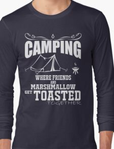 camping marshmallow get toastoed Long Sleeve T-Shirt