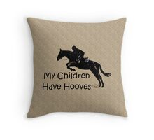 My Children Have Hooves Horse  Throw Pillow