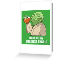Not my business Greeting Card