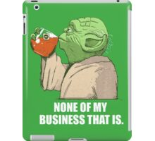 Not my business iPad Case/Skin