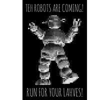 TEH ROBOTS ARE COMING IN BLACK AND WHITE! Photographic Print