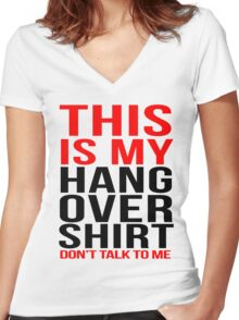 This is my hangover shirt don't talk to me Women's Fitted V-Neck T-Shirt