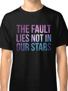 The Fault Lies Not in Our Stars Classic T-Shirt