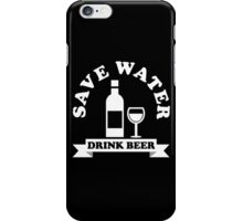 SAVE WATER DRINK BEER iPhone Case/Skin