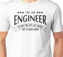 I'm an Engineer Unisex T-Shirt