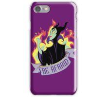 Be Afraid iPhone Case/Skin