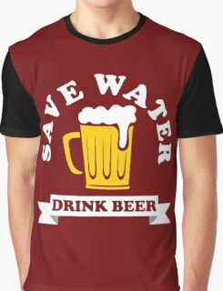 SAVE WATER DRINK BEER Graphic T-Shirt