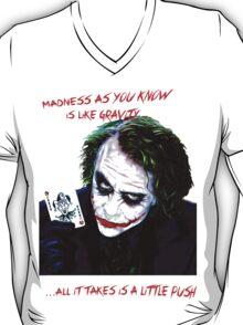 The Joker Madness-Batman Quote  T-Shirt