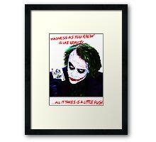 The Joker Madness-Batman Quote  Framed Print