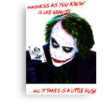 The Joker Madness-Batman Quote  Canvas Print