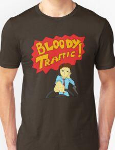 Bloody Traffic! Unisex T-Shirt