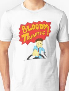 Bloody Traffic! Unisex T-Shirt