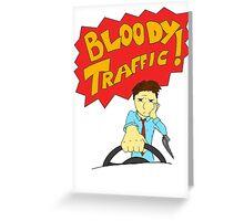 Bloody Traffic! Greeting Card