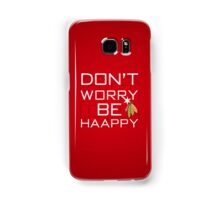 Don't Worry Be Haapy Samsung Galaxy Case/Skin