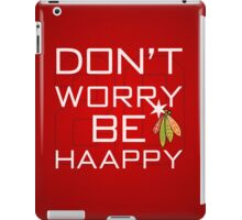 Don't Worry Be Haapy iPad Case/Skin