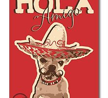 Feisty Mexican Chihuahua Hola Amigo! Red Dog Poster  by BlackJac