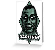 Darling! Greeting Card