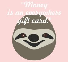 Money is an everywhere gift card - Stoner Sloth Baby Tee