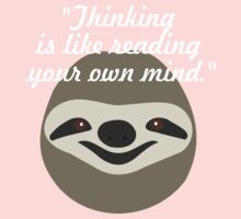 Thinking is like reading your own mind - Stoner Sloth One Piece - Long Sleeve