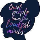 quiet people have the loudest minds by FandomizedRose