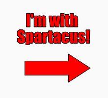 I'm with Spartacus Unisex T-Shirt