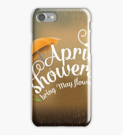 April showers bring May flowers design iPhone Case/Skin