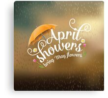 April showers bring May flowers design Canvas Print