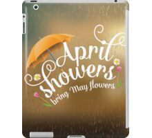 April showers bring May flowers design iPad Case/Skin