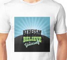 Atheism believe in yourself  Unisex T-Shirt