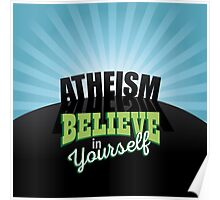 Atheism believe in yourself  Poster