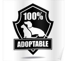 100% adoptable dog and cat pet adoption symbol Poster