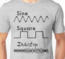 Sine Square...DUBSTEP! Unisex T-Shirt