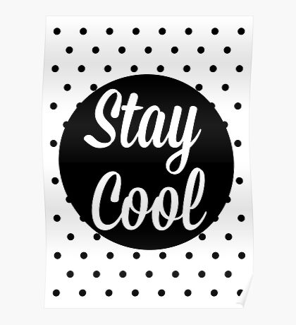 Stay Cool Poster