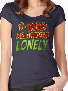 The Dead Are Never Lonely Women's Fitted Scoop T-Shirt