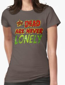 The Dead Are Never Lonely T-Shirt