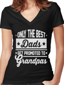 Only The Best Dads Gets Promoted -  Women's Fitted V-Neck T-Shirt