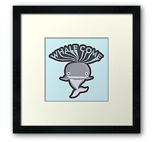 WHALECOME Framed Print