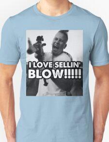 I LOVE SELLIN' BLOW!!!!!!!!! T-Shirt