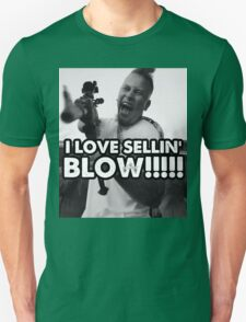 I LOVE SELLIN' BLOW!!!!!!!!! T-Shirt