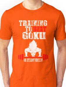 Training To Beat Goku Funny Gag Shirt Fro Men And Women Unisex T-Shirt