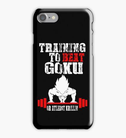Training To Beat Goku Funny Gag Shirt Fro Men And Women iPhone Case/Skin