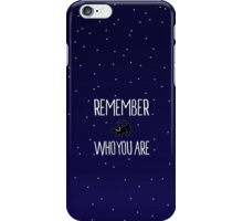 Remember Who You Are iPhone Case/Skin