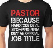 Pastor - Because Hardcore Devil Stomping Ninja Unisex T-Shirt