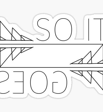So It Goes (White Version) Sticker