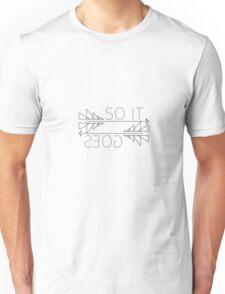 So It Goes (White Version) Unisex T-Shirt