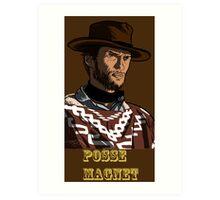 Posse Magnet - large Art Print