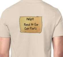 Need money for car parts Unisex T-Shirt