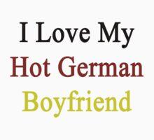 I Love My Hot German Boyfriend  by supernova23