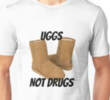 Uggs Not Drugs Unisex T-Shirt